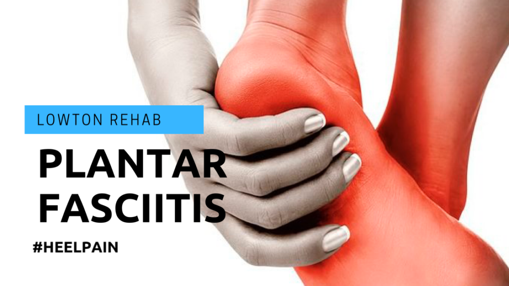 Plantar Fasciitis – Pain in the foot